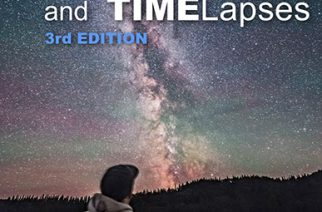 How to Photograph & Process Nightscapes and Time-Lapse Movies of the Night Sky