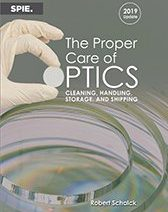 SPIE Releases 2019 Edition of The Proper Care of Optics, Cleaning, Handling, Storage and Shipping